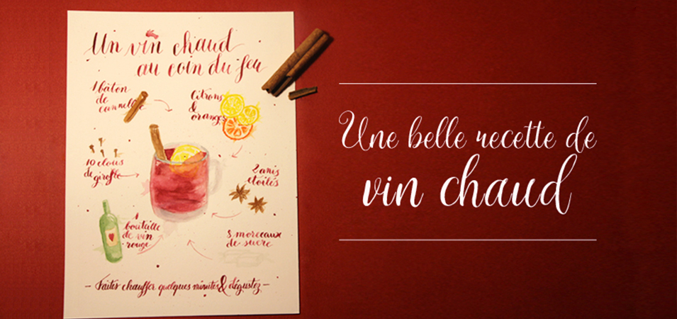 cocooning au coin du feu avec la recette calligraphi e du vin chaud. Black Bedroom Furniture Sets. Home Design Ideas