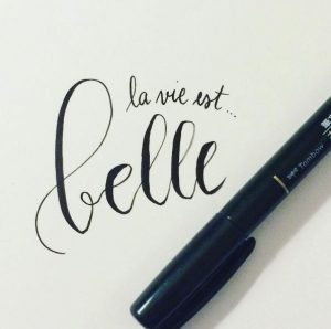 Calligraphique - La vie est belle