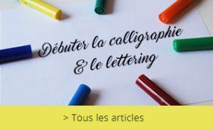 Débuter la calligraphie et le lettering - Calligraphique